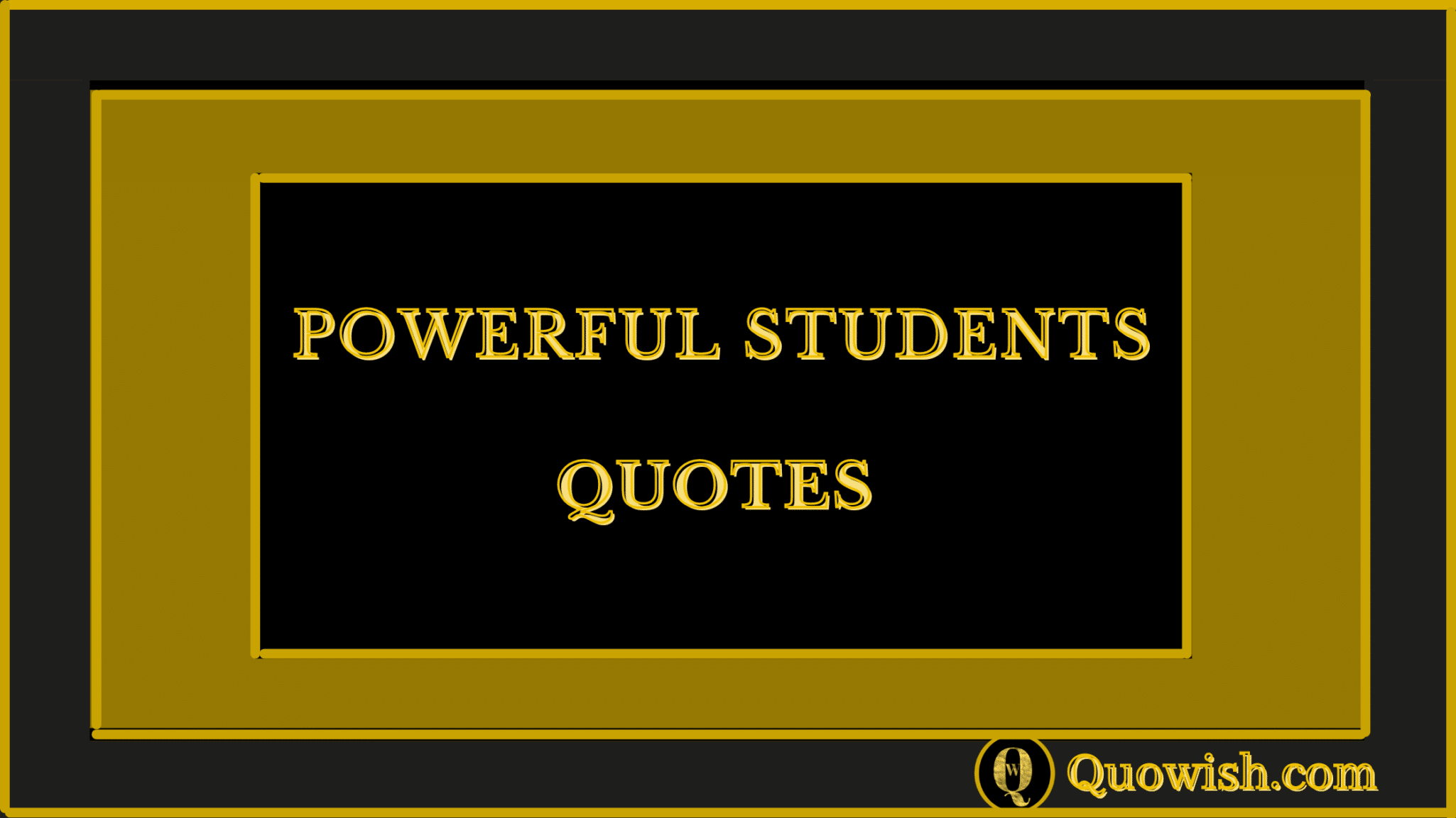Powerful quotes for all students